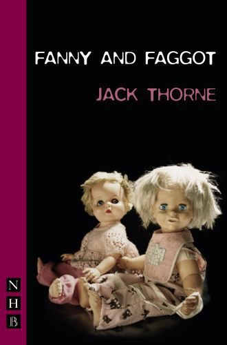 Fanny & Faggot (NHB Modern Plays)