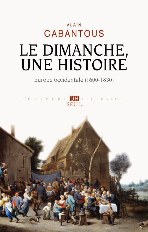 Le dimanche, une histoire ; Europe occidentale, 1600-1830