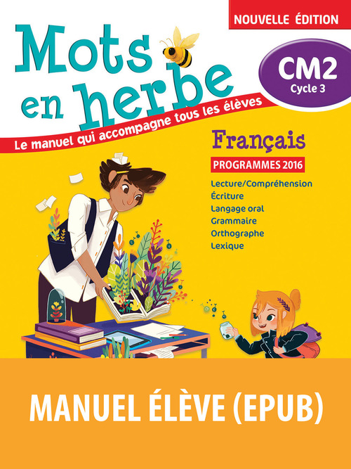 MOTS EN HERBE ; français ; CM2 ; livre de l'élève (édition 2017)