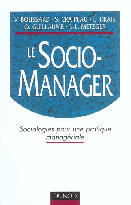 Le socio-manager ;sociologie pour une pratique manageriale