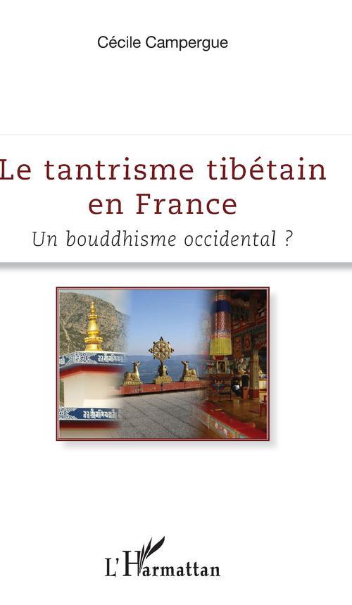 Le tantrisme tibétain en France ; un bouddhisme occidental ?