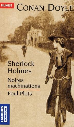 Noires machinations ; foul plots