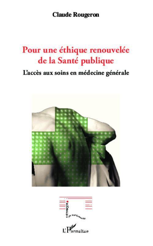 pour une éthique renouvelée de la santé publique ; accès aux soins en médecine générale