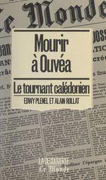 Vente Livre Numérique : Mourir à Ouvéa  - Alain Rollat - Edwy PLENEL
