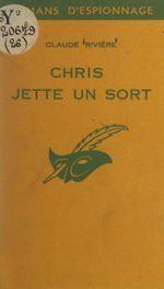 Vente EBooks : Chris jette un sort  - Claude Rivière