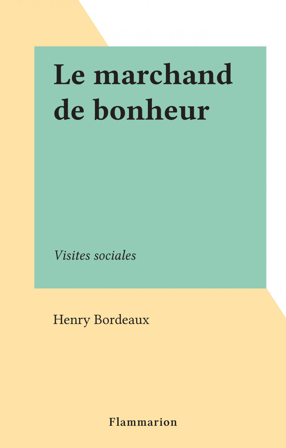 Le marchand de bonheur  - Henry Bordeaux