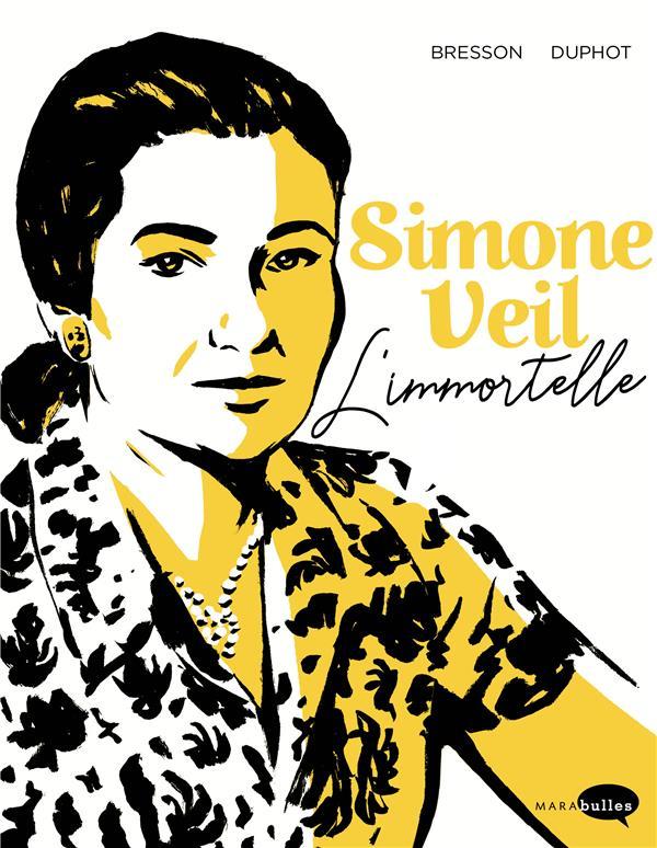 SIMONE VEIL - L-IMMORTELLE BRESSON/DUPHOT
