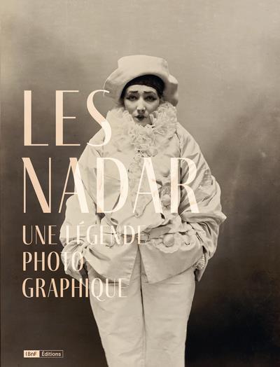 Les Nadar ; une légende photographique