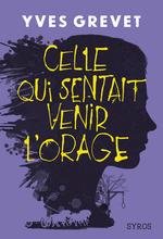 Vente EBooks : Celle qui sentait venir l'orage  - Yves GREVET