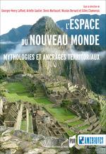 Vente EBooks : L´espace du Nouveau Monde  - Gilles Chamerois - Nicolas Bernard - Arlette Gautier - Denis Martouzet - Georges-Henry Laffont
