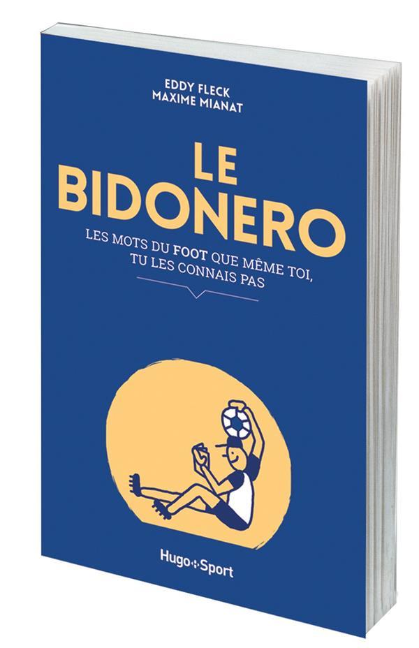 Le Bidonero ; les mots du foot que même toi, tu les connais pas