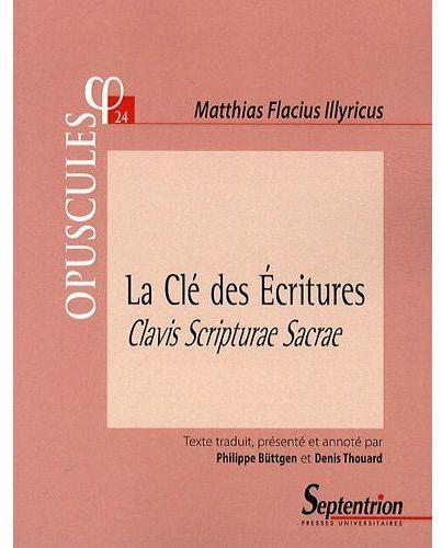 La cle des ecritures, 1567 - de ratione cognoscendi sacras literas. de la connaissance des saintes e