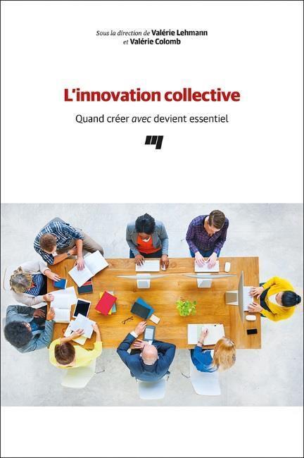 L'innovation collective ; quand créer avec devient essentiel
