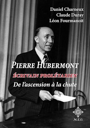 Pierre Hubermont : écrivain proltarien, de l'ascension à la chute