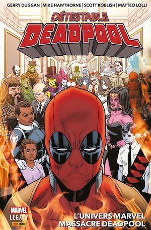 Detestable Deadpool T.3 ; l'univers Marvel massacre Deadpool