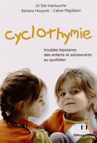 Cyclothymie ; troubles bipolaires des enfants et adolescents au quotidien (2e édition)