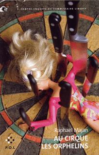 Au cirque les orphelins ; une contre-enquête du commissaire Liberty