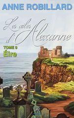 Vente Livre Numérique : Les ailes d'Alexanne 09 : Éire  - Anne Robillard