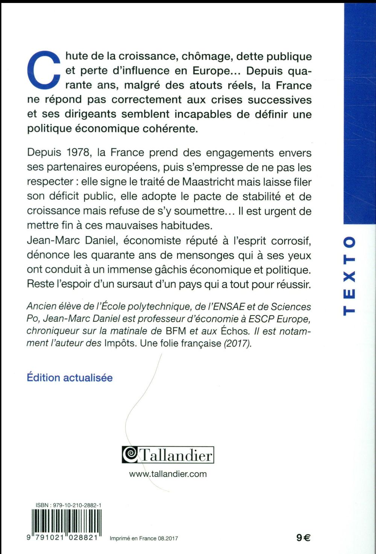 Le gâchis français ; 40 ans de mensonges économiques