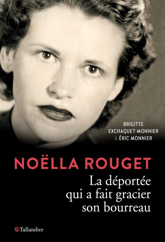 Noëlla Rouget ; la déportée qui a fait gracier son bourreau