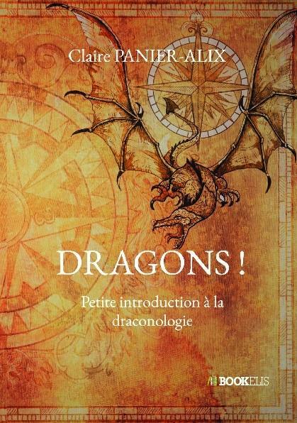 Dragons ! ; petite introduction à la draconologie