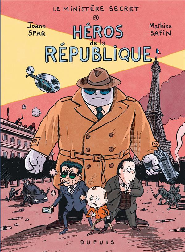 Le ministère secret T.1 ; héros de la république