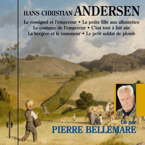 Hans Christian Andersen. 6 contes racontés par Pierre Bellemare
