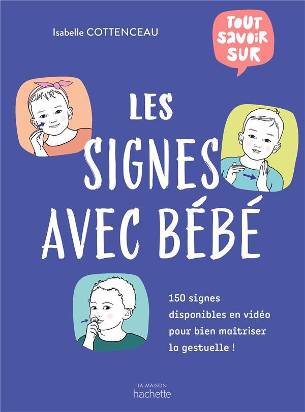 tout savoir sur les signes avec bébé ; 150 signes disponibles en vidéo pour bien maîtriser la gestuelle !