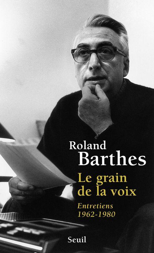 Le Grain de la voix. Entretiens (1962-1980)  - Roland Barthes