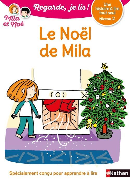regarde, je lis ! ; Mila et Noé ; le Noël de Mila ; niveau 2
