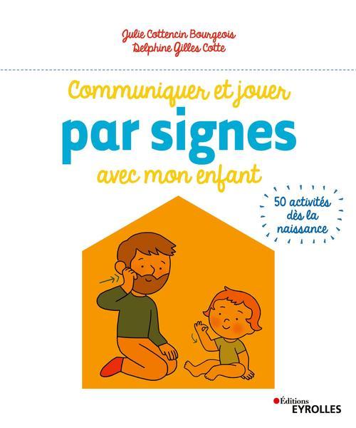 Communiquer et jouer par signes avec mon enfant