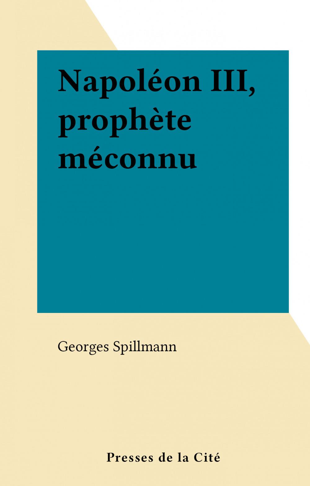 Napoléon III, prophète méconnu