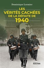 Vente Livre Numérique : Les vérités cachées de la défaite de 1940  - Dominique LORMIER