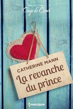 Vente EBooks : La revanche du prince  - Catherine Mann