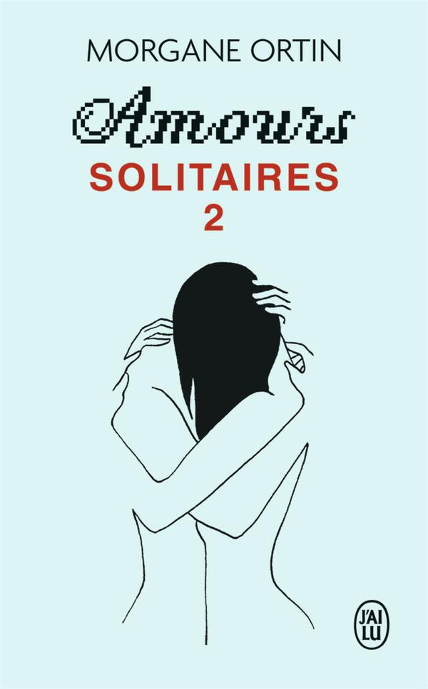 Amours solitaires t.2