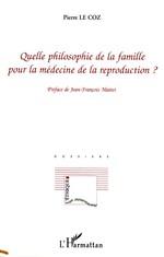 Vente Livre Numérique : Quelle philosophie de la famille pour la médecine de la reproduction ?  - Pierre le Coz