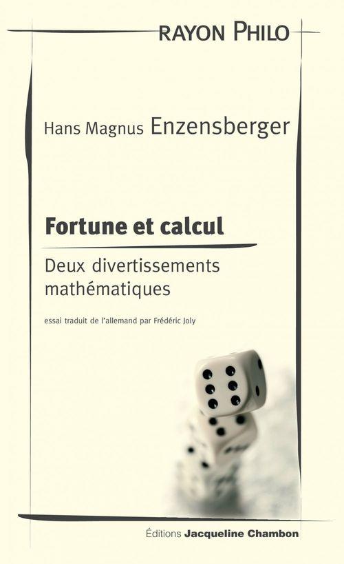 Fortune et calcul ; deux divertissements mathématiques