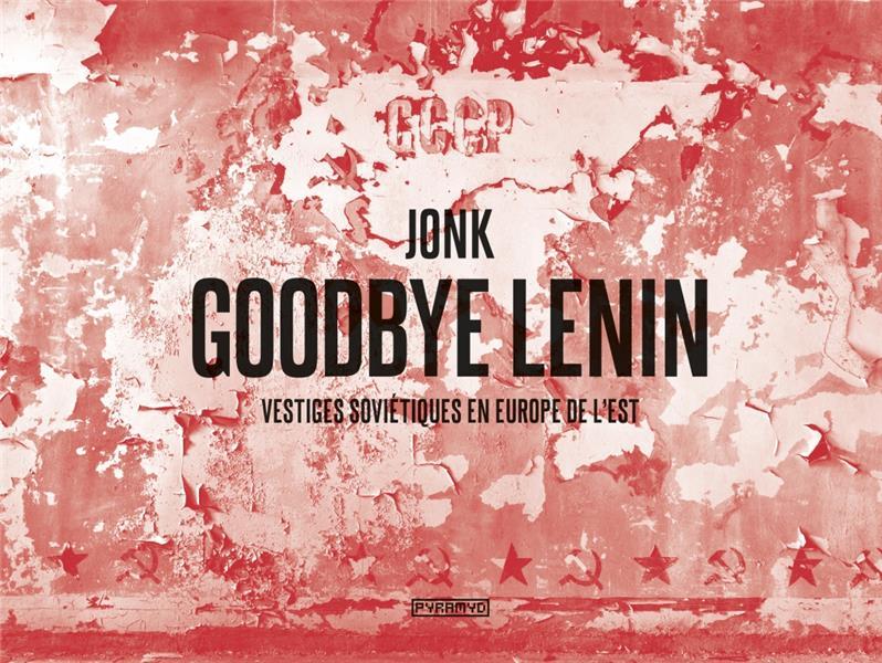 GOODBYE LENIN  -  VESTIGES SOVIETIQUES EN EUROPE DE L'EST