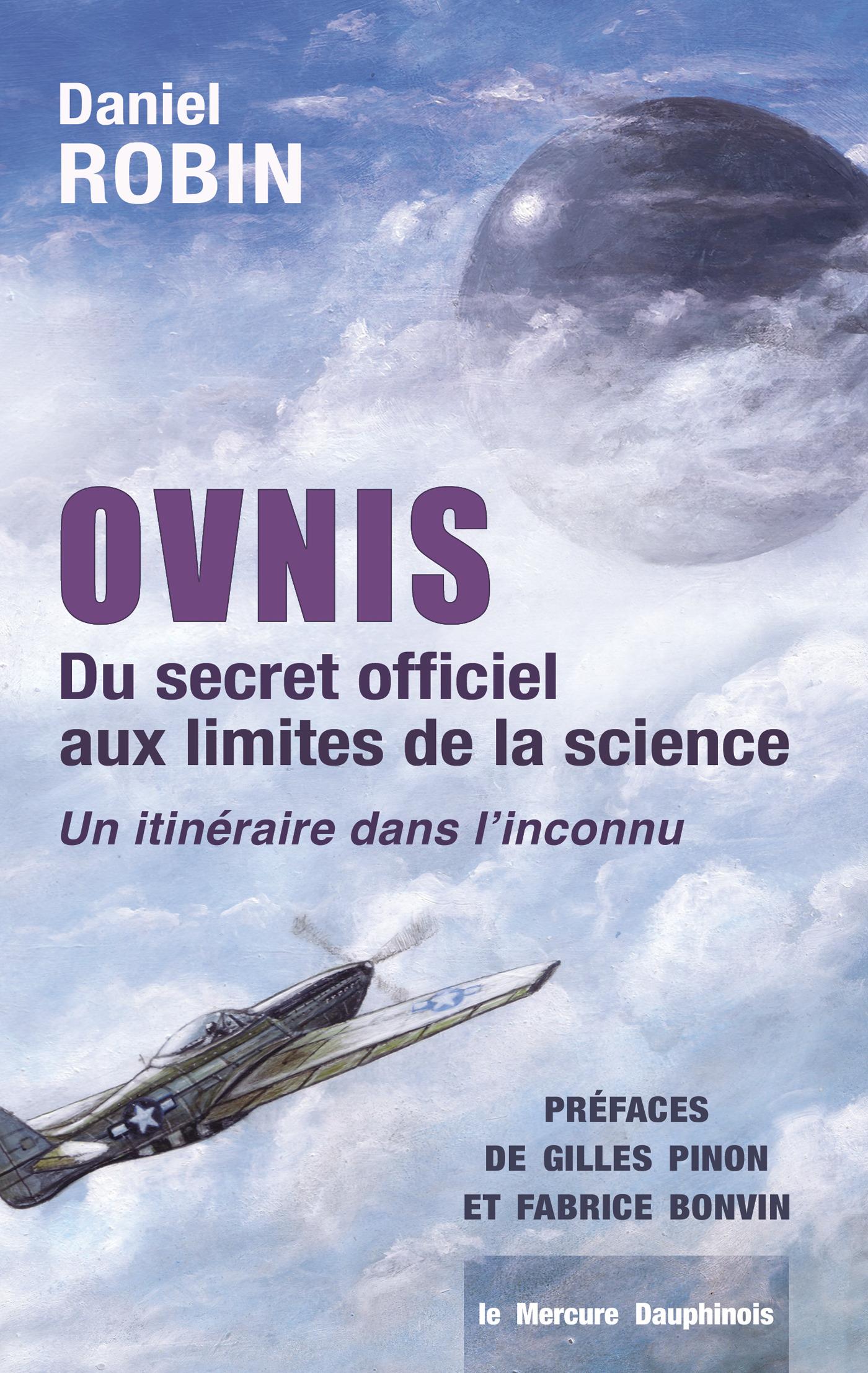 ovnis ; du secret officiel aux limites de la science : un itinéraire dans l'inconnu