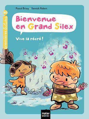 Vente EBooks : Bienvenue en Grand Silex - Vive la récré ! GS/CP 5/6 ans  - Pascal Brissy