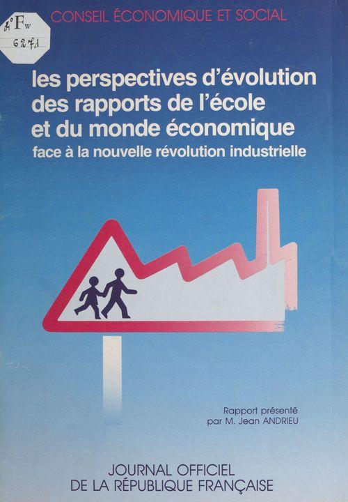Les Perspectives d'évolution des rapports de l'école et du monde économique face à la nouvelle révolution industrielle