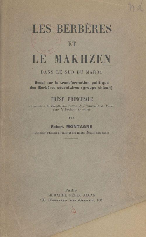 Les Berbères et le Makhzen dans le sud du Maroc
