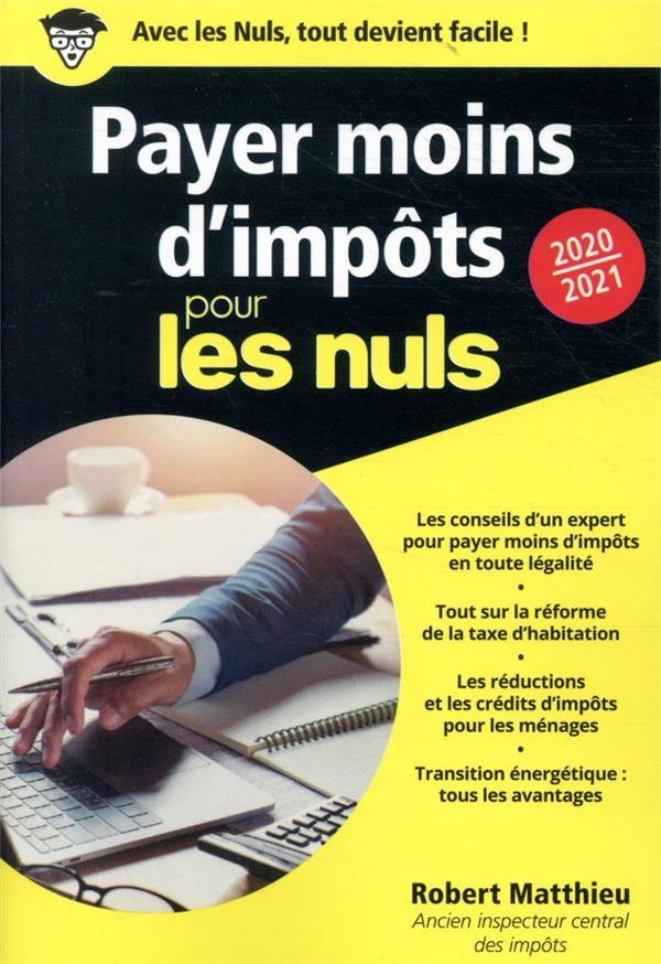 Payer moins d'impôts pour les nuls poche (édition 2020/2021)