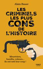 Vente EBooks : Les criminels les plus cons de l'histoire  - Alain Bauer