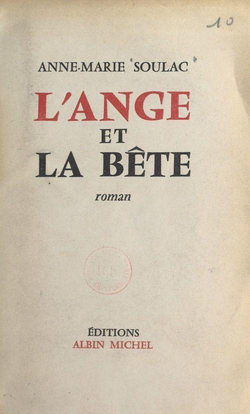 L'ange et la bête  - Anne-Marie Soulac
