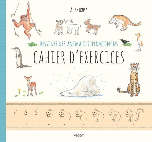 Dessiner des animaux supermignons ; cahier d'exercices