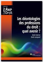 Les déontologies des professions du droit : quel avenir ?
