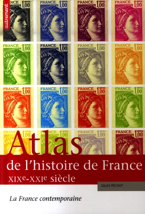 Atlas De L'Histoire De France Xix-Xxi ; La France Contemporaine