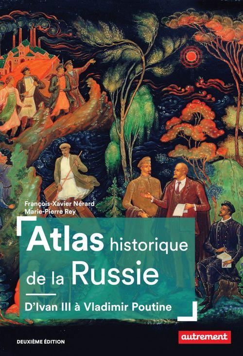 Atlas historique de la Russie ; d'Ivan III à Vladimir Poutine