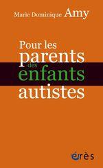 Vente EBooks : Pour les parents des enfants autistes  - Marie Dominique AMY